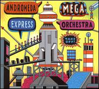 Andromeda Mega Express Orchestra - Take Off! (2009) / contemporary jazz, music for the future