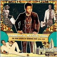 Bambara Mystic Soul, the Raw Sound of Burkina Faso 1974-1979