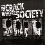 The Crack Whore Society