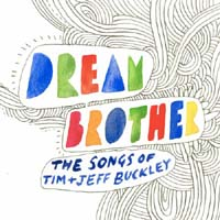 Dream Brother – The Songs of Tim and Jeff Buckley