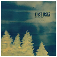 First Trees