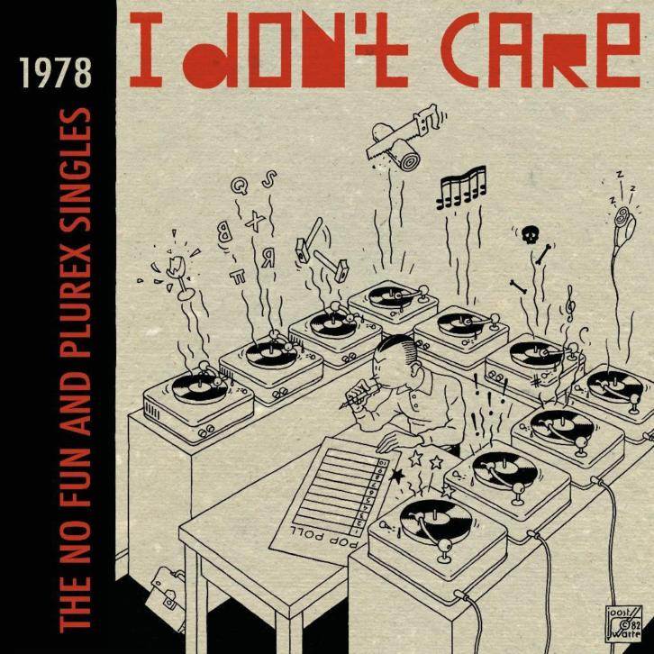 I Don't Care: The No Fun and Plurex Singles