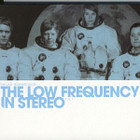 The Last Temptation of … the Low Frequency in Stereo Vol.1