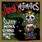 A Sweet Momma Gonna Hoodoo Me