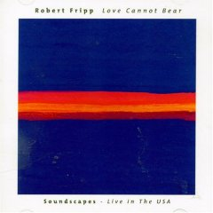 Love Cannot Bear: Soundscapes – Live in the USA