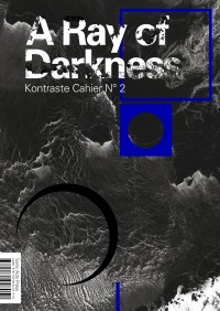 A Ray of Darkness - Kontraste Cahier No. 2