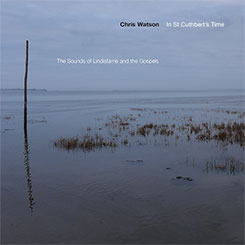 In St Cuthbert's Time: The Sound of Lindisfarne and the Gospels
